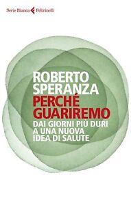 Roberto Speranza - Perché Guariremo