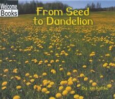 From Seed to Dandelion (Welcome Books: How Things