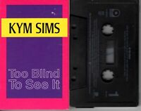 Kym Sims Too Blind To See It 1991 Cassette Tape Single Pop Dance Rock