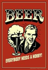 Beer Everybody Needs A Hobby Retro Humor - Poster 24x36 inch