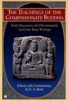 BRAND NEW The Teachings of the Compassionate Buddha Early Discourses  Dhammapada
