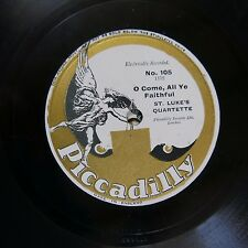 78rpm ST LUKES QUARTETTE o come all ye faithful / eternal father PICCADILLY 105