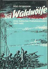 Sterben waldwolfe unter baltischen freiheitskampfern 1947-1950 von Ingo Petersson