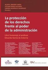 La Proteccion de Los Derechos Frente Al Poder de la Administracion. Libro...
