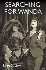 Searching For Wanda: By Elise Sutton