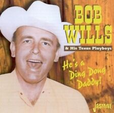 BOB WILLS - HE'S A DING DONG DADDY  CD NEW+