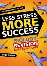 Less Stress More Success: Biology Revision for Leaving Cert (Less-ExLibrary