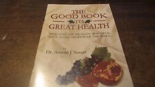 THE GOOD BOOK TO GREAT HEALTH, THE BIBLE'S PATH TO LONG LIFE