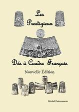 Les Prestigieux Dés à Coudre Français Nouvelle Edition //  Book:Thimble  french