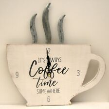 """Large  Coffee Cup Wall Clock  """"It's Always Coffee Time Somewhere""""  Bistro Decor"""