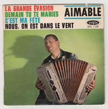 *** La Grande Evasion / C'est ma Fête / ... *** Aimable - EPS 1339 - 45T ancien
