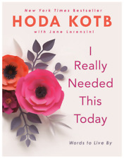 I Really Needed This Today: Words to Live By Hoda Kotb
