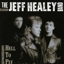 Jeff Healey, Jeff Healey Band - Hell to Pay [New CD]