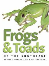 Frogs And Toads Of The Southeast (a Wormsloe Foundation Nature Book) (a Worms.