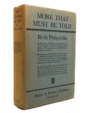 Philip Gibbs MORE THAT MUST BE TOLD 1st Edition 1st Printing