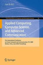 Applied Computing, Computer Science, And Advanced Communication: First Inte...