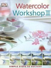 Watercolor Workshop II (Simple Steps to Success)-ExLibrary