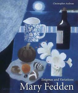 Mary Fedden Enigmas and Variations by Christopher Andreae 9781848221543