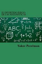 El Divertido Juego de Las Matematicas by Yakov Perelman (2015, Paperback)
