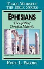 Teach Yourself the Bible: Ephesians : The Epistle of Christian Maturity by...
