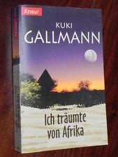 Kuki Gallmann - Ich träumte von Afrika (Knaur Tb, 1999)