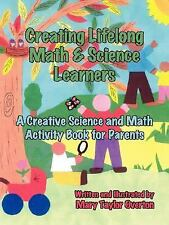 Creating Lifelong Math and Science Learners : A Creative Science and Math...