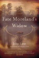 Fate Moreland's Widow : A Novel by John Lane (2015, Hardcover)