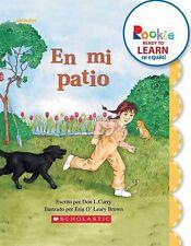 En mi patio / In My Backyard (Rookie Ready to Learn Espanol) (Spanish -ExLibrary
