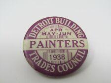 Union Pin Button Vintage 1938 Detroit Building Trades Council PAINTERS