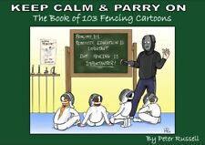 KEEP CALM & CARRY ON - The Book of 101 Fencing Cartoons