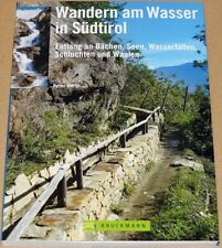 Wandern am Wasser in Südtirol - 40 Genusswanderungen entlang an Bächen, Seen ...