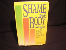 Shame and Body Image : Culture and the Compulsive Eater by Tyeis Baker-Bauman...