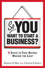 NEW So, You Want to Start a Business?: 8 Steps to Take Before Making the Leap