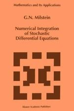 Mathematics and Its Applications Ser.: Numerical Integration of Stochastic...