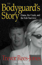 The Bodyguard's Story: Diana, the Crash and the Sole Survivor by Trevor Rees-Jo…
