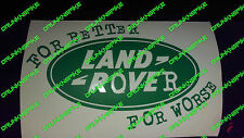 LAND ROVER FOR BETTER OR WORSE DECAL STICKER FUNNY QUOTE VINYL