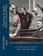 Discursos de Adolf Hitler y Rudolf Hess : Las Armas Más Poderosas de Hitler:...