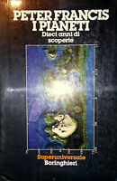 PETER FRANCIS I PIANETI DIECI ANNI DI SCOPERTE PAOLO BORINGHIERI 1985