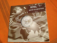 "ROYAL ""T"" - Baby Don't Ch'a Leave Me This Way - RARE '92 UK 12"" Hi-Nrg/Techno NM"