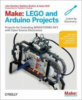 Make: LEGO and Arduino Projects: Projects for extending MINDSTORMS NXT with o...