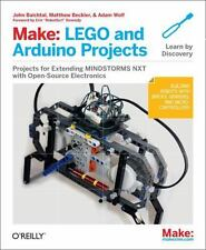 Make: Lego and Arduino Projects: Projects for Extending Mindstorms Nxt with Open