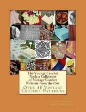 Vintage Crochet Book a Collection of Vintage Crochet Patterns from the Past :...