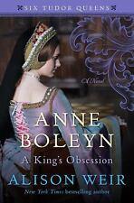 Six Tudor Queens: Anne Boleyn, a King's Obsession by Alison Weir - NEW HARDCOVER