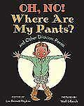 Oh, No! Where Are My Pants? and Other Disasters: Poems