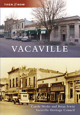 Vacaville [Then and Now] [CA] [Arcadia Publishing]
