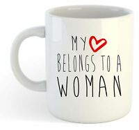 My Heart Belongs To A Woman Mug