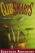 Clubsmarts: Buying Golf Clubs That Work by Abrahams, Jonathan
