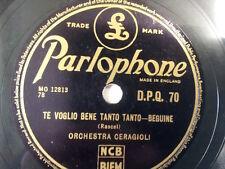 """78 rpm 10"""" ORCHESTRA CERAGIOLI te voglio bene tanto"""