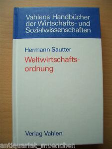 SAUTTER Weltwirtschaftsordnung Ökonomie BWL Handbuch Lehrbuch