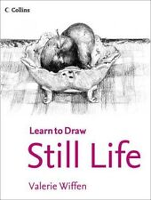 Learn to Draw Still Life (Collins) By Valerie Wiffen NEW (Paperback) Book